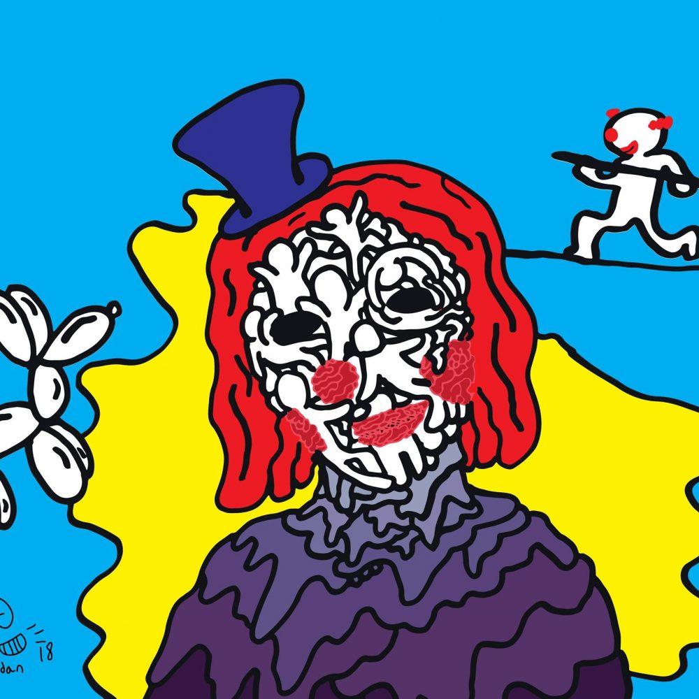 You love clowns